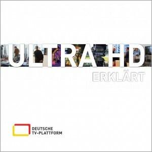 Ultra HD erklärt - 4K UHD Broschüre der Deutschen TV-Plattform und 4kfilme.de