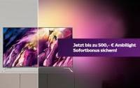 Bis zu 500 Euro Ambilight Sofortbonus auf ausgewählte Philips TV Modelle