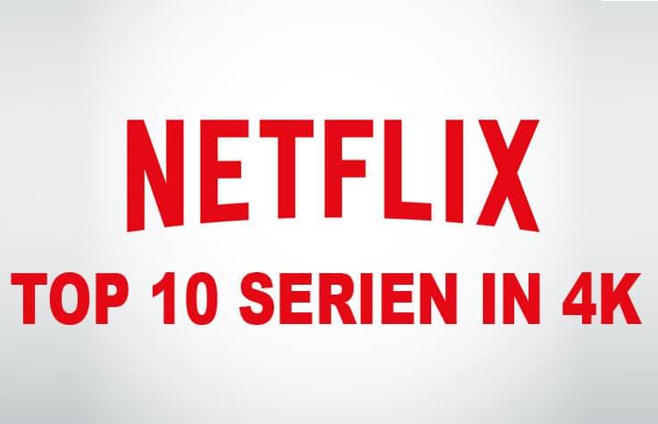 10 beste 4K Serien auf Netflix