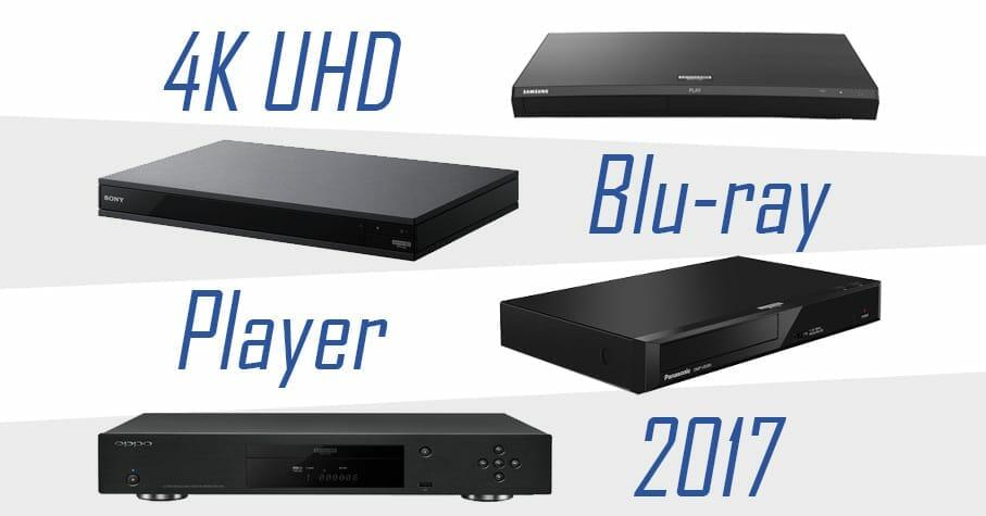 4K Ultra HD Blu-ray Player 2017 Übersicht