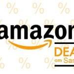 Amazon Deals am Samstag