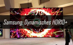 Samsung entwickelt mit HDR10+ einen dynamischen HDR-Standard
