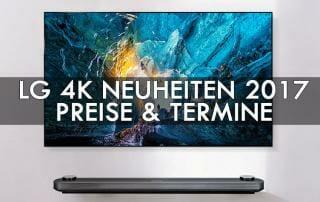 LG 4K Neuheiten 2017 - Preise & Termine
