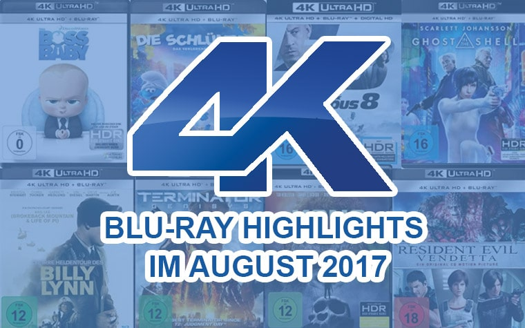 4K Blu-ray Highlights/Neuheiten im August 2017
