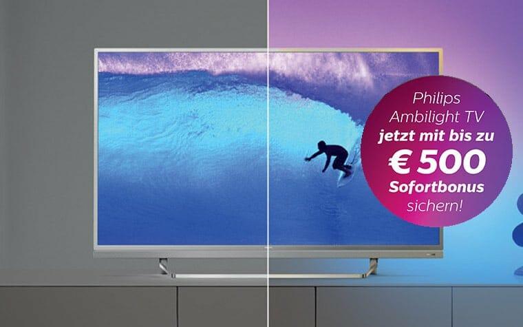 Bis zu 500 EUR Sofort-Bonus auf Philips Ambilight TVs