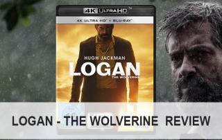 Logan - The Wolverine 4K Blu-ray Review