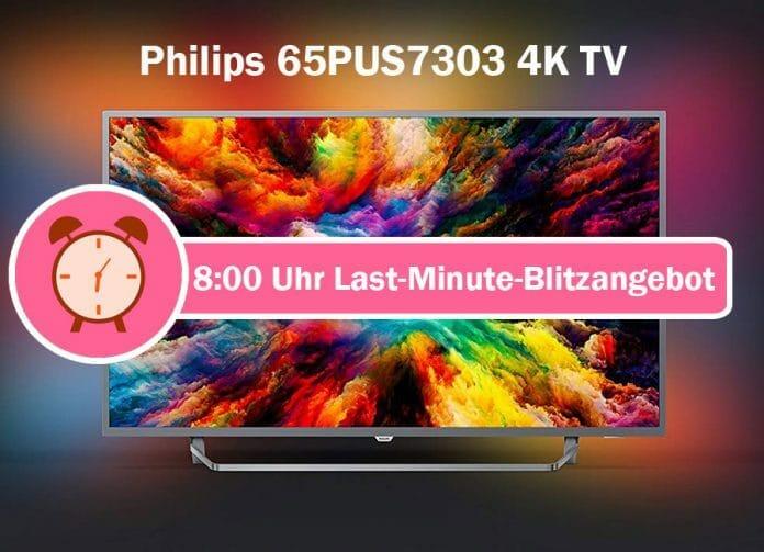 Philips 65PUS7303 4K TV mit Ambilight zum Bestpreis ab 8:00 Uhr in den Amazon