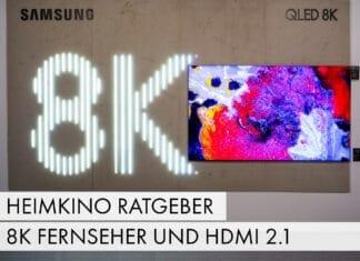 8K Fernseher und HDMI 2.1 (Heimkino-Ratgeber)