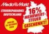 Mediamarkt scheint euch 16% Mehrwertsteuer auf fast alles!