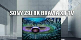 Sonys LCD-Flaggschiff Z9J mit 8K Auflösung und Bravia XR Plattform