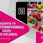 MagentaTV und DAZN verlängern ihre Kooperation