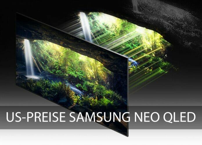 Die US-Preise der Samsung 4K & 8K Neo QLED TVs 2021 sind online!
