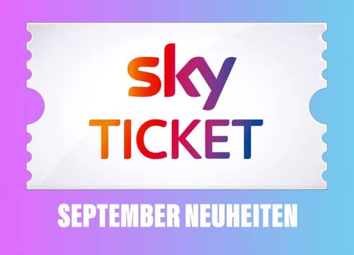 Die September-Neuheiten für das Sky Ticket!