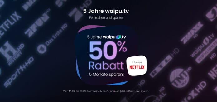 waipu.tv lockt zum Geburtstag mit 50 % Rabatt.